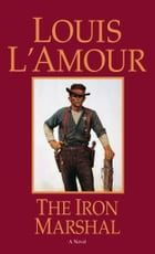 The Iron Marshal: A Novel by Louis L'Amour