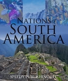 Nations Of South America: Fun Facts about South America for Kids by Speedy Publishing
