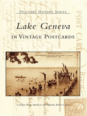 Lake Geneva in Vintage Postcards