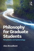 Philosophy for Graduate Students: Metaphysics and Epistemology