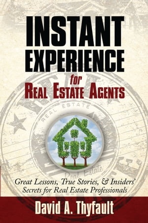 Instant Experience For Real Estate Agents by David Thyfault