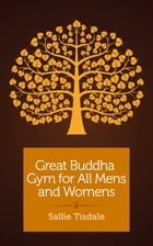 Great Buddha Gym for All Mens and Womens: A travel memoir by Sallie Tisdale