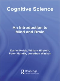 Cognitive Science: An Introduction to Mind and Brain