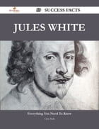 Jules White 59 Success Facts - Everything you need to know about Jules White