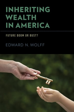 Inheriting Wealth in America Future Boom or Bust?