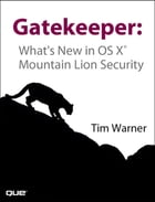 Gatekeeper: What's New in OS X Mountain Lion Security
