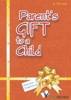 A Parent's Gift to a Child by S.Devaraj