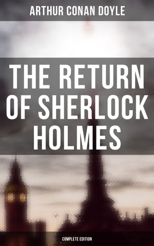 The Return of Sherlock Holmes (Complete Edition): The Empty House, The Norwood Builder, The Dancing Men, The Solitary Cyclist, The Priory School… by Arthur Conan Doyle9788026882244