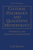 Cultural Psychology and Qualitative Methodology: Theoretical and Empirical Considerations