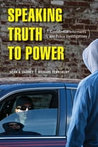 Speaking Truth to Power: Confidential Informants and Police Investigations