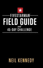 FiveStarMan Field Guide and 45-Day Challenge by Neil Kennedy
