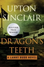 Dragon's Teeth by Upton Sinclair
