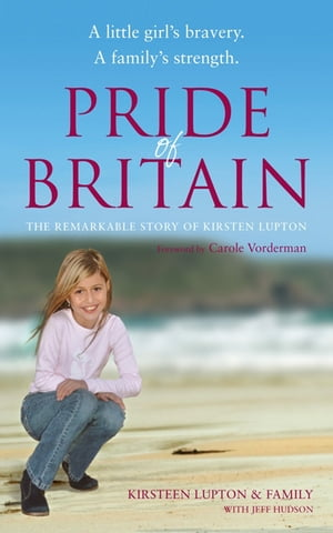 Pride of Britain A Little Girl's Bravery. A Family's Strength.