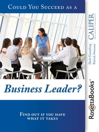 Could You Succeed as a Business Leader?: Find out if you have what it takes