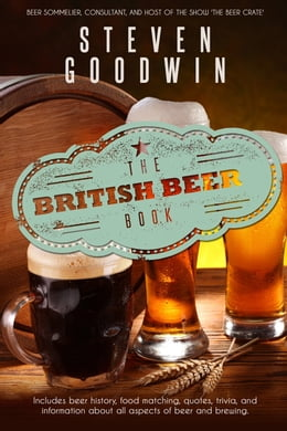 Book The British Beer Book by Steven Goodwin