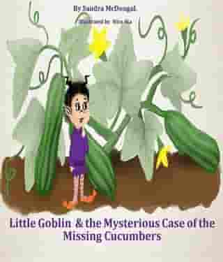 Little Goblin & the Mysterious Case of the Missing Cucumbers