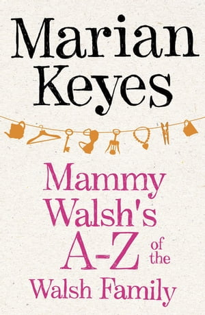 Mammy Walsh's A-Z of the Walsh Family An Ebook Short