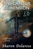 The Cantor Dimension: An Astrophysical Murder Mystery by Sharon Delarose