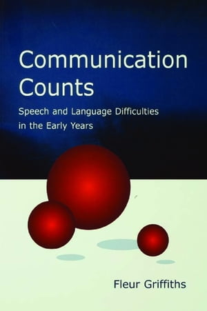 Communication Counts Speech and Language Difficulties in the Early Years