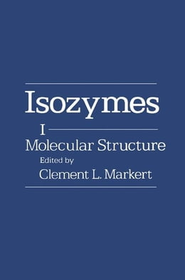 Book Isozymes: Molecular Structure by Markert, Clement