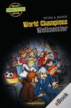 World Champions - Weltmeister: Weltmeister by Petra A. Bauer