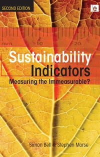 Sustainability Indicators: Measuring the Immeasurable?