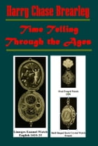 Time Telling Through the Ages (Illustrated) by Harry Chase Brearley