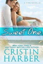 Sweet One: Romantic Suspense by Cristin Harber