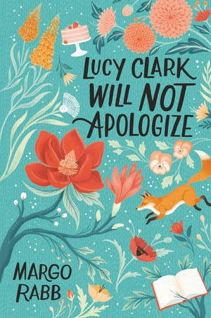 Lucy Clark Will Not Apologize by Margo Rabb