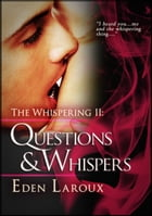 Questions and Whispers: The Whispering 2: The Whispering by Eden Laroux
