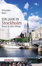 Ein Jahr in Stockholm: Reise in den Alltag by Veronika Beer