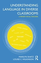 Understanding Language in Diverse Classrooms: A Primer for All Teachers