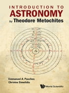 Introduction to Astronomy by Theodore Metochites: (Stoicheiosis Astronomike 1.5-30) by Emmanuel Paschos