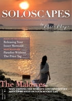 SoloScapes Travel Magazine Issue 1 - The Maldives: A Solo Traveler's Guide to the World by Anika Mikkelson