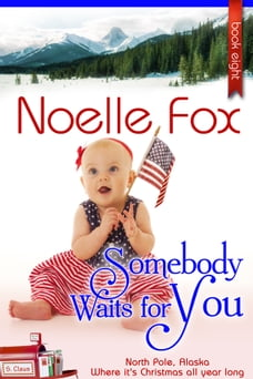 Somebody Waits For You: A Heartwarming Holiday Romance Series Set in Alaska