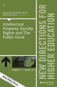 Intellectual Property, Faculty Rights and the Public Good: New Directions for Higher Education…