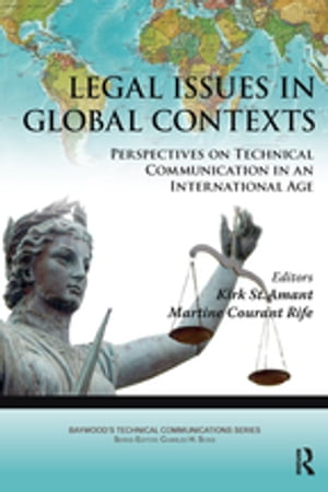 Legal Issues in Global Contexts Perspectives on Technical Communication in an International Age