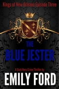 The Blue Jester (Episode Three, Kings of New Orleans Series) 7a861fbe-98be-4f35-9b39-ad301a3b35ce