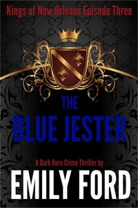 The Blue Jester (Episode Three, Kings of New Orleans Series)