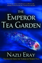 The Emperor Tea Garden by Nazli Eray