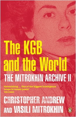 Book The Mitrokhin Archive II: The KGB in the World by Christopher Andrew