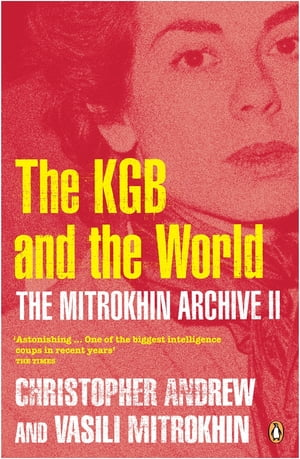 The Mitrokhin Archive II The KGB in the World