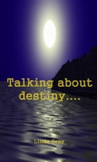 TALKING ABOUT DESTINY.... by Linda Gray