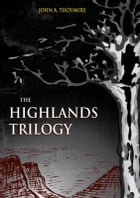 The Highlands Trilogy by John Thoumire