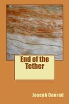 The End of Tether by Joseph Conrad
