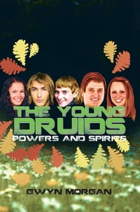 The Young Druids: Powers and Spirits