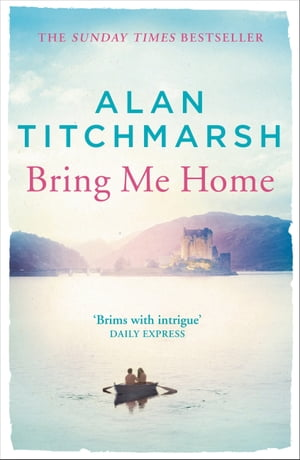 Bring Me Home: The perfect escapist read for fans of Kate Morton and Tracy Rees