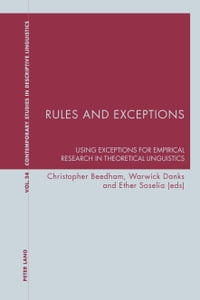 Rules and Exceptions: Using Exceptions for Empirical Research in Theoretical Linguistics