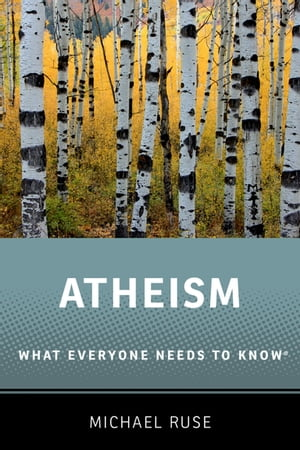 Atheism What Everyone Needs to Know?