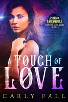 A Touch of Love: Connor and Sami - Book 2 by Carly Fall